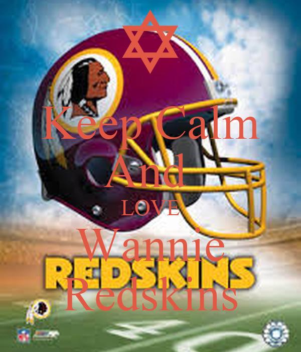 Keep Calm And  LOVE Wannie Redskins