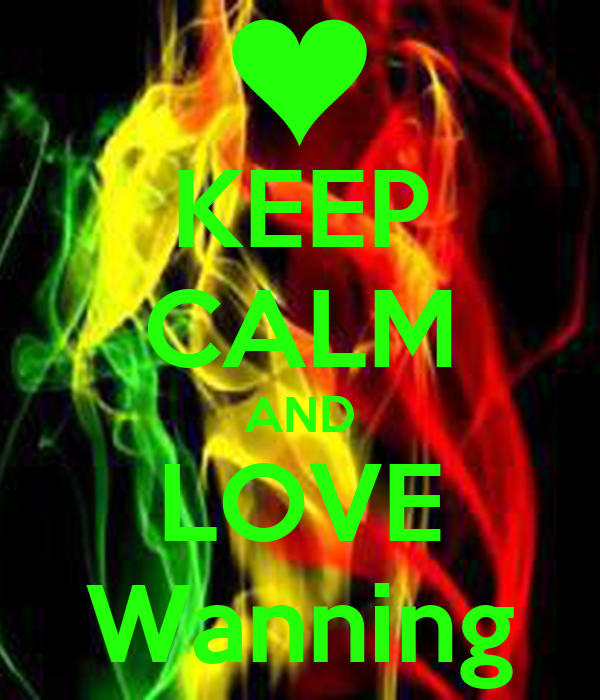 KEEP CALM AND LOVE Wanning