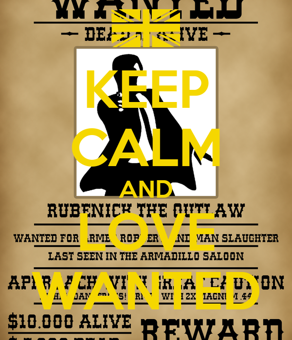 KEEP CALM AND LOVE WANTED
