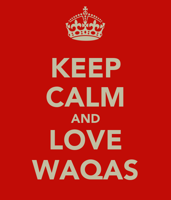 KEEP CALM AND LOVE WAQAS
