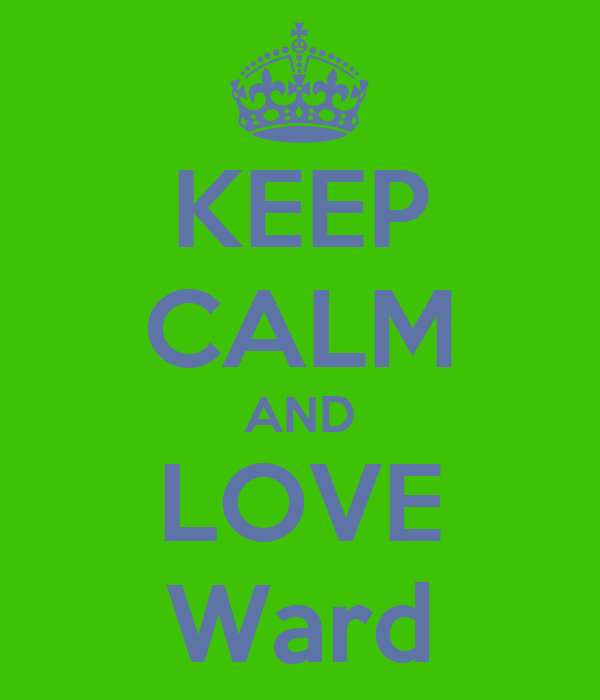 KEEP CALM AND LOVE Ward