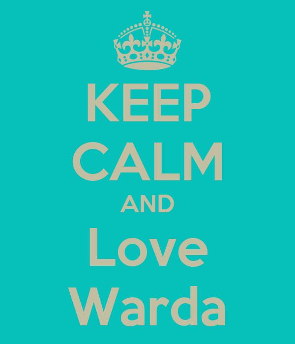 KEEP CALM AND Love Warda