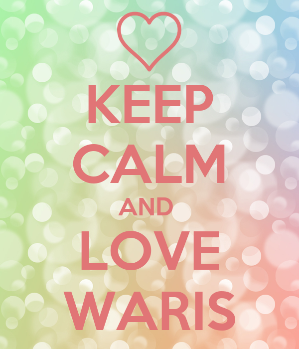 KEEP CALM AND  LOVE WARIS