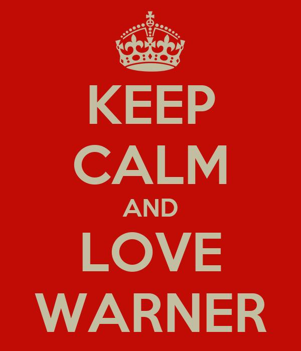KEEP CALM AND LOVE WARNER