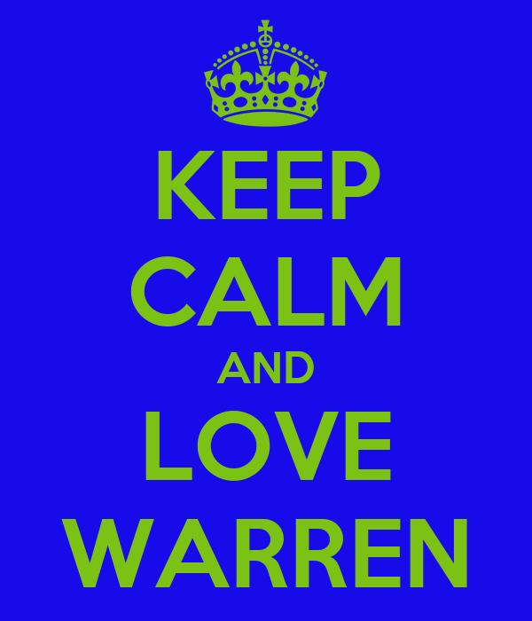 KEEP CALM AND LOVE WARREN