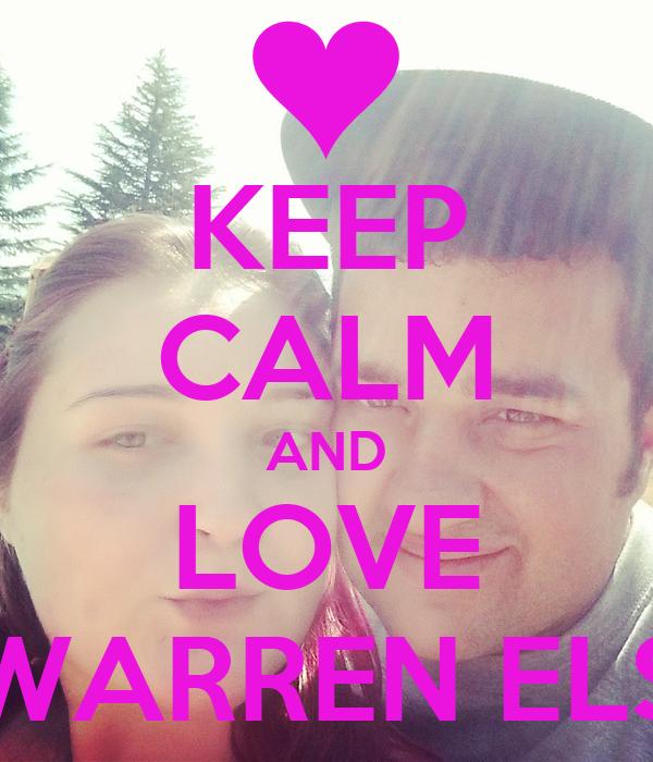 KEEP CALM AND LOVE WARREN ELS