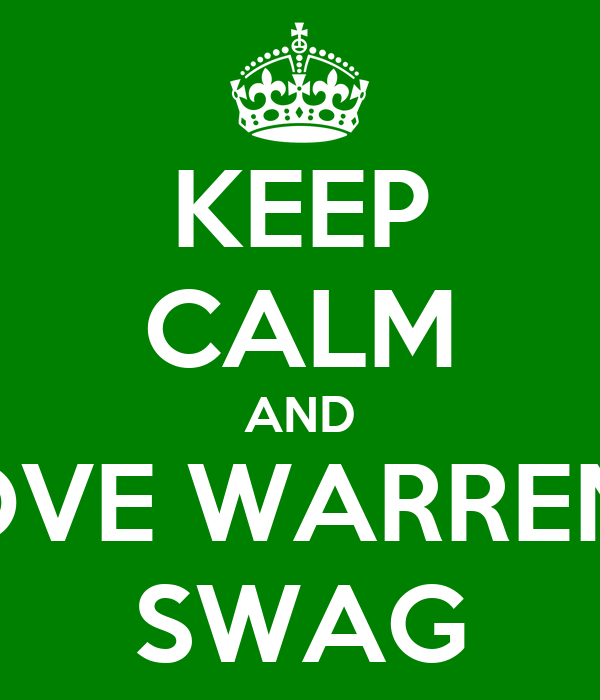 KEEP CALM AND LOVE WARREN'S SWAG