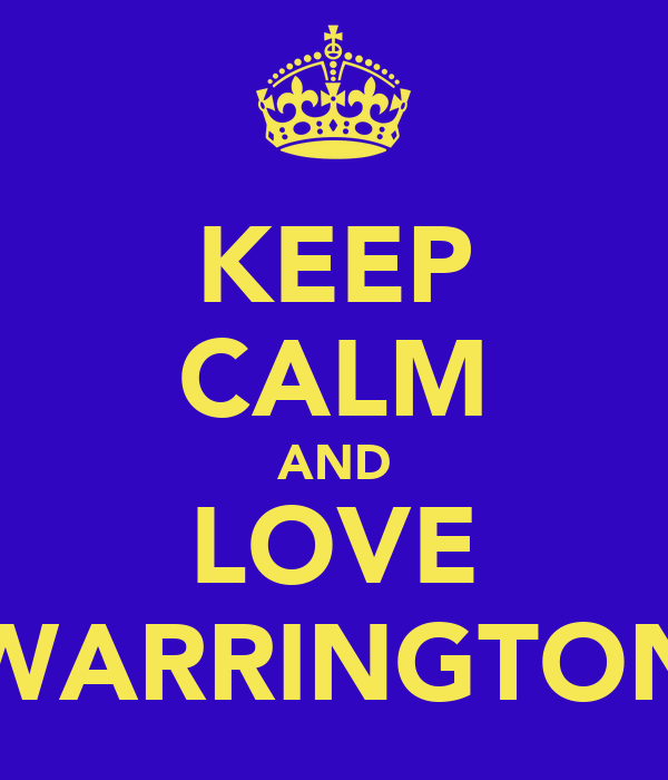 KEEP CALM AND LOVE WARRINGTON