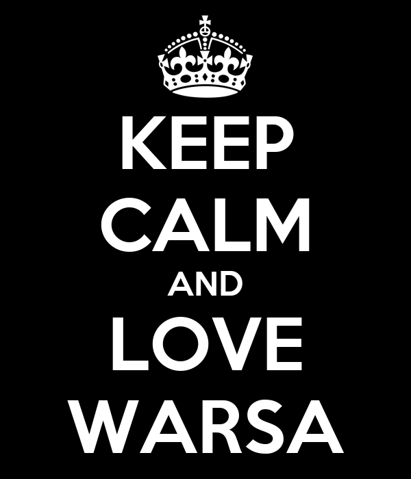 KEEP CALM AND LOVE WARSA
