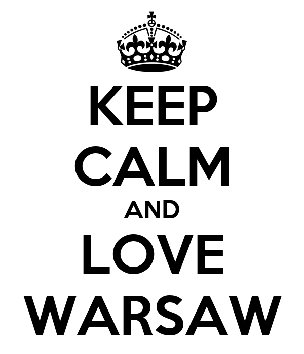 KEEP CALM AND LOVE WARSAW