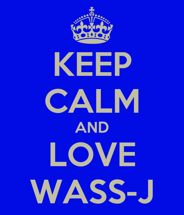 KEEP CALM AND LOVE WASS-J