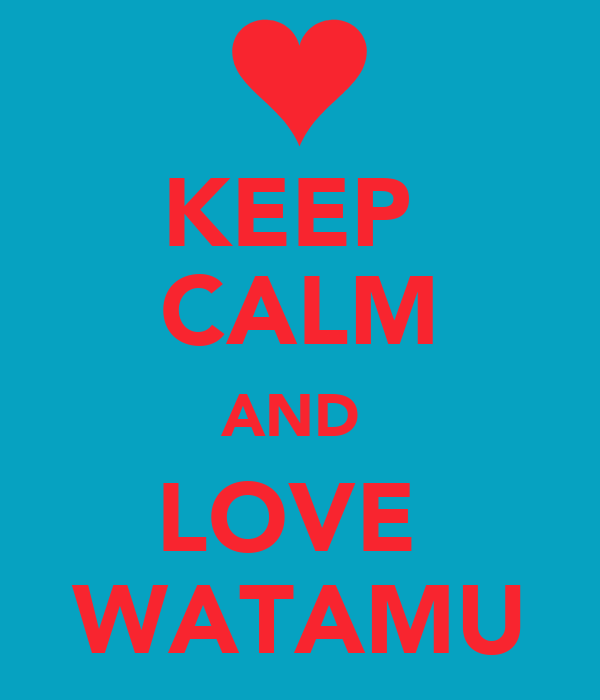 KEEP  CALM AND  LOVE  WATAMU