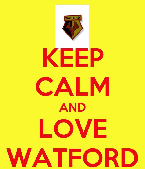KEEP CALM AND LOVE WATFORD