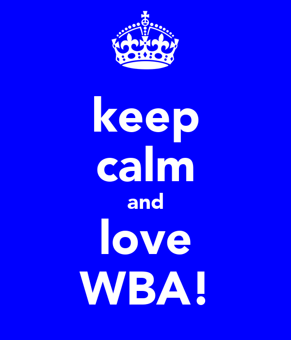 keep calm and love WBA!