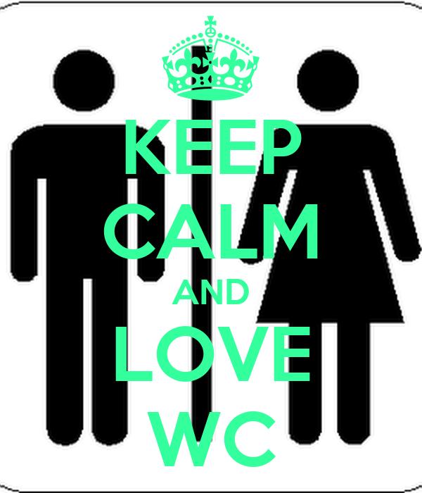KEEP CALM AND LOVE WC