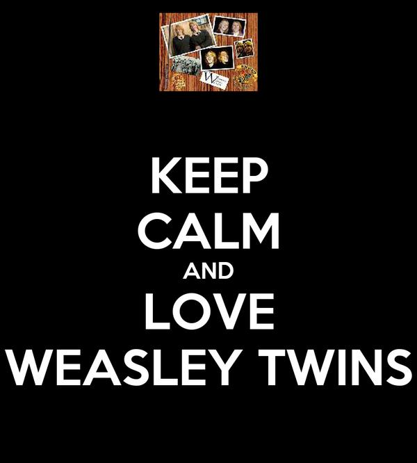 KEEP CALM AND LOVE WEASLEY TWINS