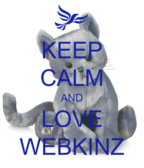 KEEP CALM AND LOVE WEBKINZ