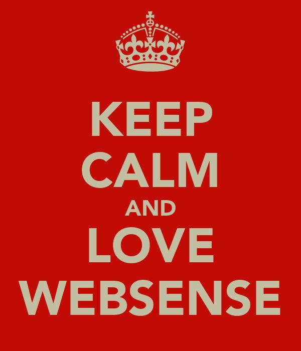 KEEP CALM AND LOVE WEBSENSE