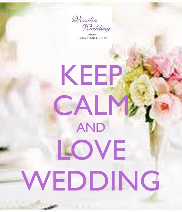 KEEP CALM AND LOVE WEDDING