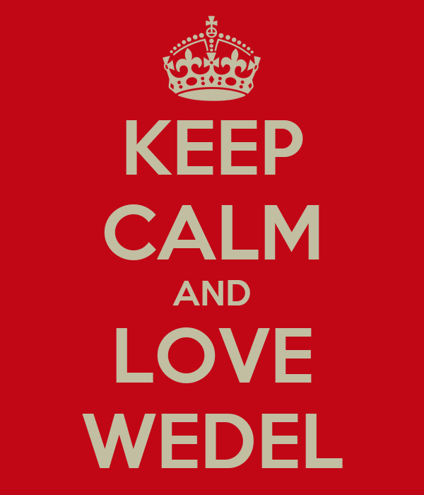KEEP CALM AND LOVE WEDEL