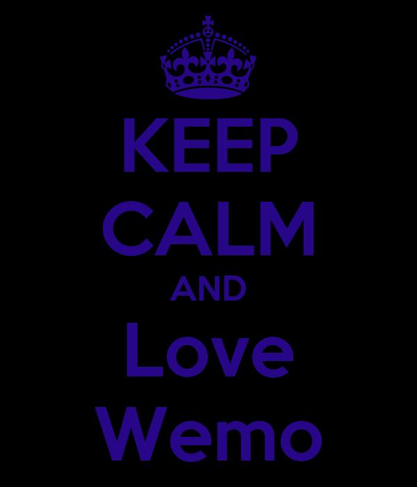 KEEP CALM AND Love Wemo