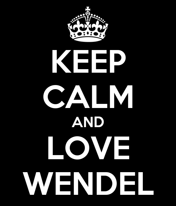 KEEP CALM AND LOVE WENDEL