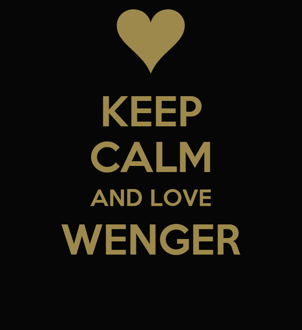 KEEP CALM AND LOVE WENGER