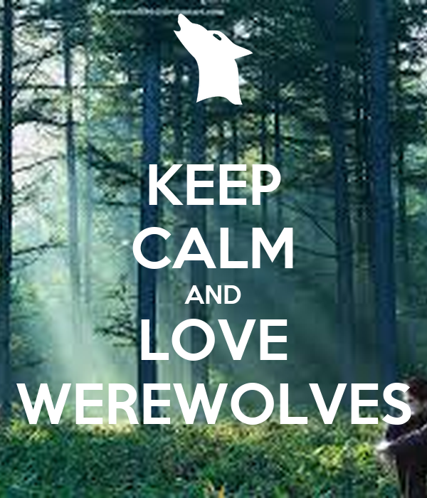KEEP CALM AND LOVE WEREWOLVES