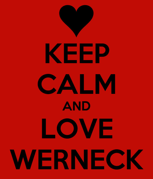 KEEP CALM AND LOVE WERNECK