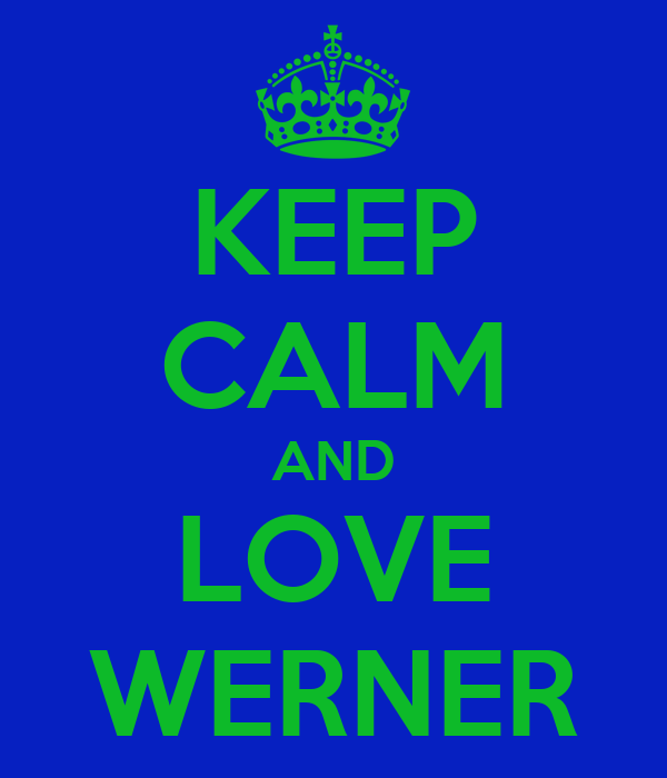 KEEP CALM AND LOVE WERNER