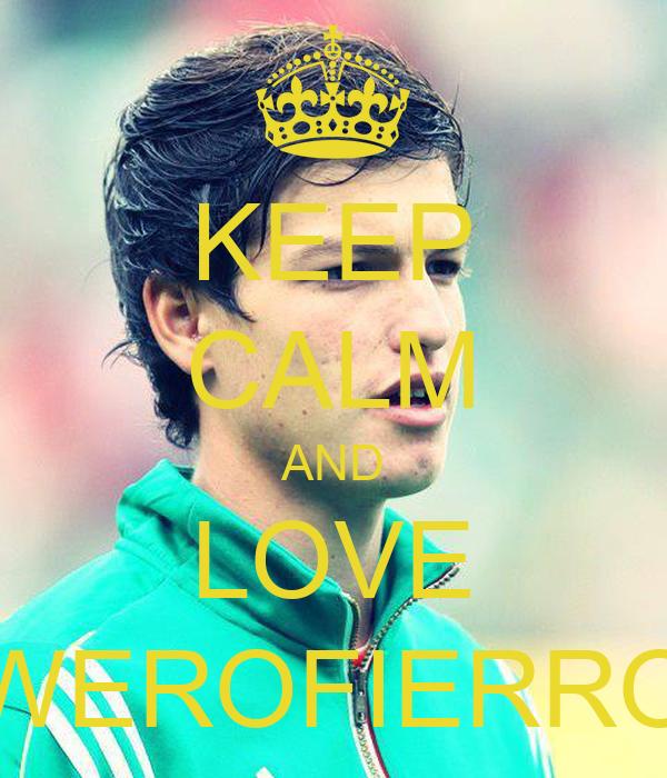KEEP CALM AND LOVE WEROFIERRO