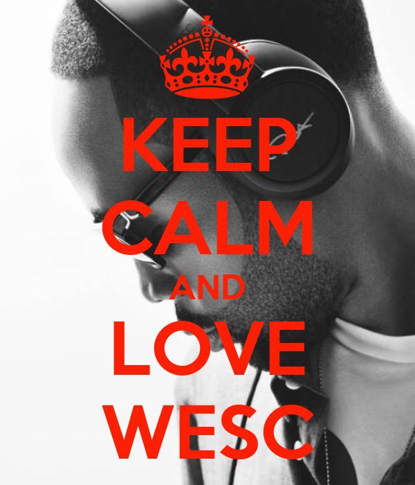 KEEP CALM AND LOVE WESC
