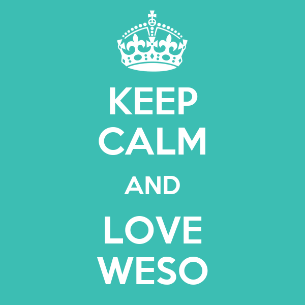 KEEP CALM AND LOVE WESO