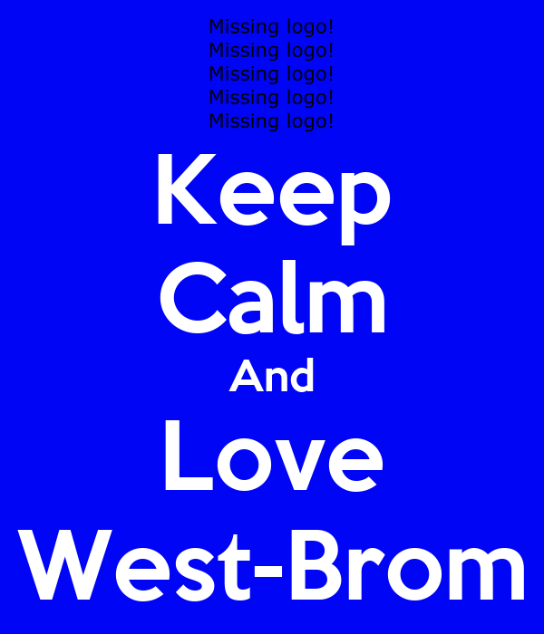 Keep Calm And Love West-Brom