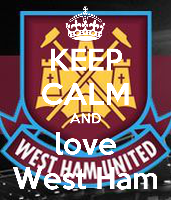 KEEP CALM AND love West Ham