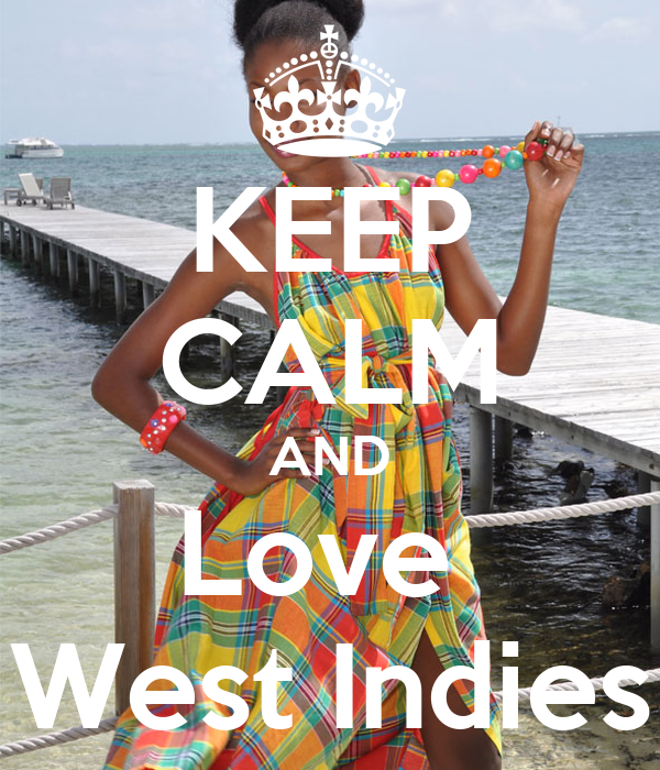 KEEP CALM AND Love  West Indies