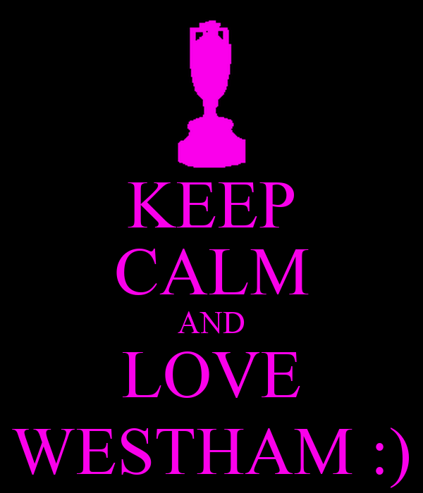KEEP CALM AND LOVE WESTHAM :)
