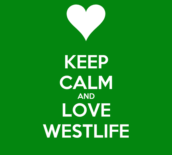 KEEP CALM AND LOVE WESTLIFE