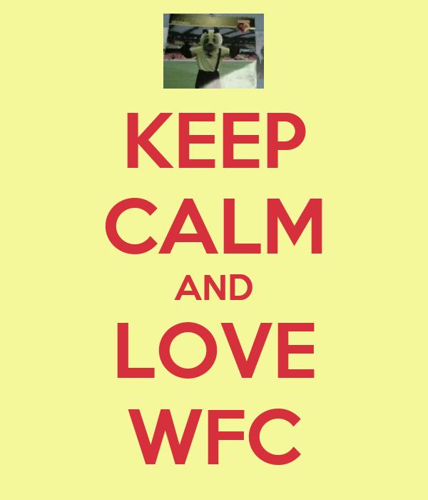 KEEP CALM AND LOVE WFC