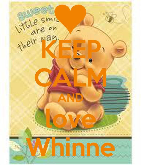 KEEP CALM AND love Whinne