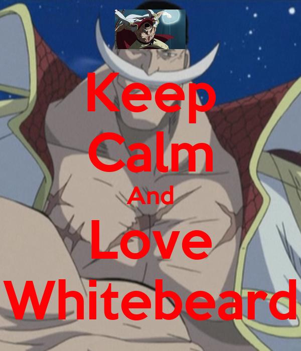 Keep Calm And Love Whitebeard