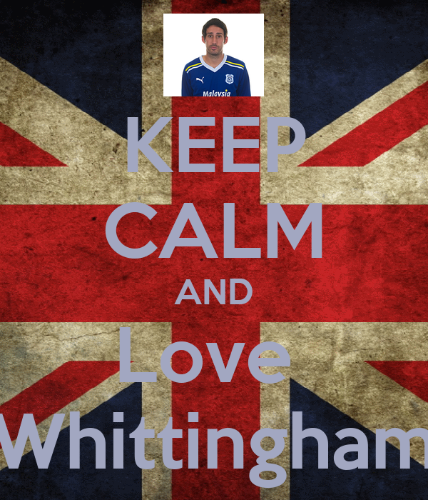 KEEP CALM AND Love  Whittingham