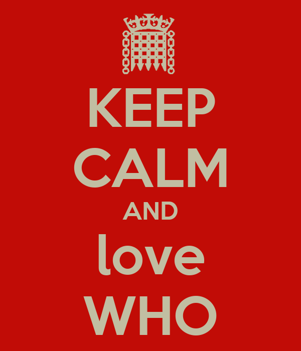 KEEP CALM AND love WHO