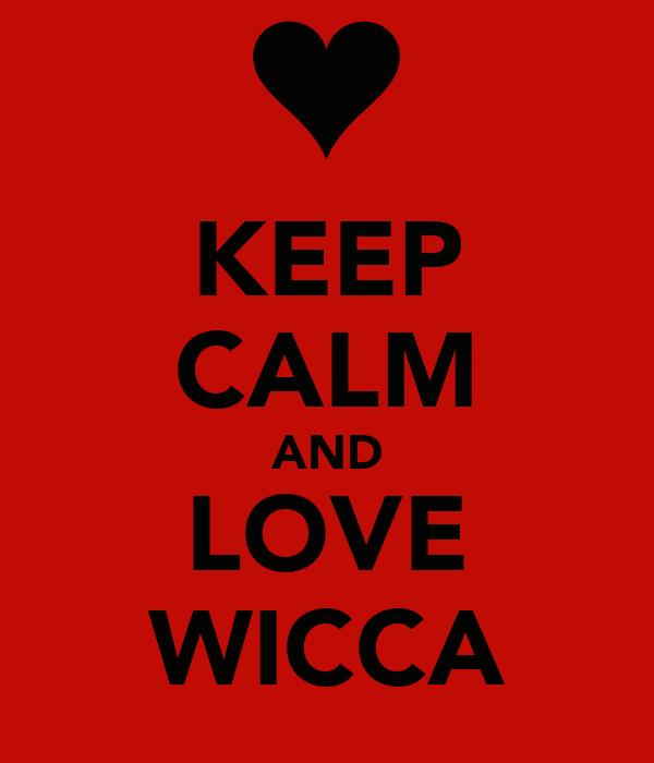 KEEP CALM AND LOVE WICCA