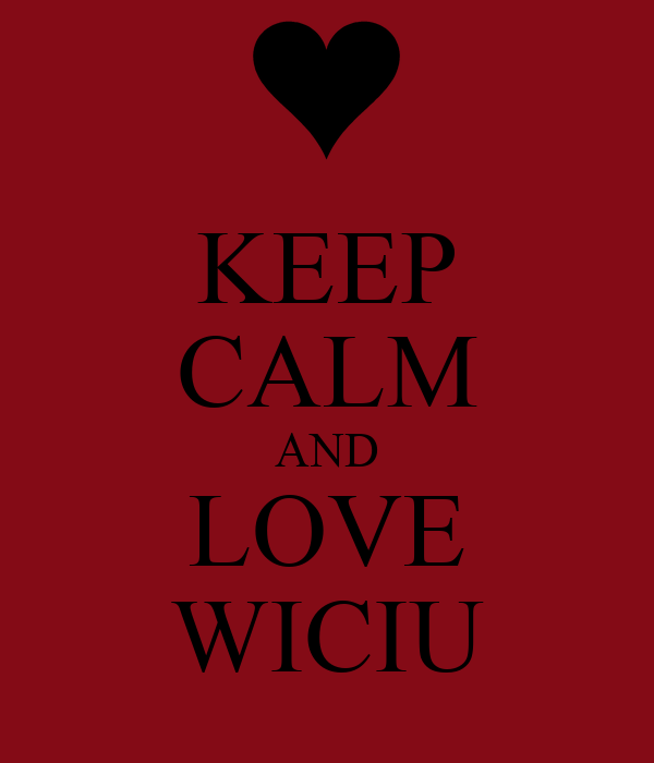 KEEP CALM AND LOVE WICIU
