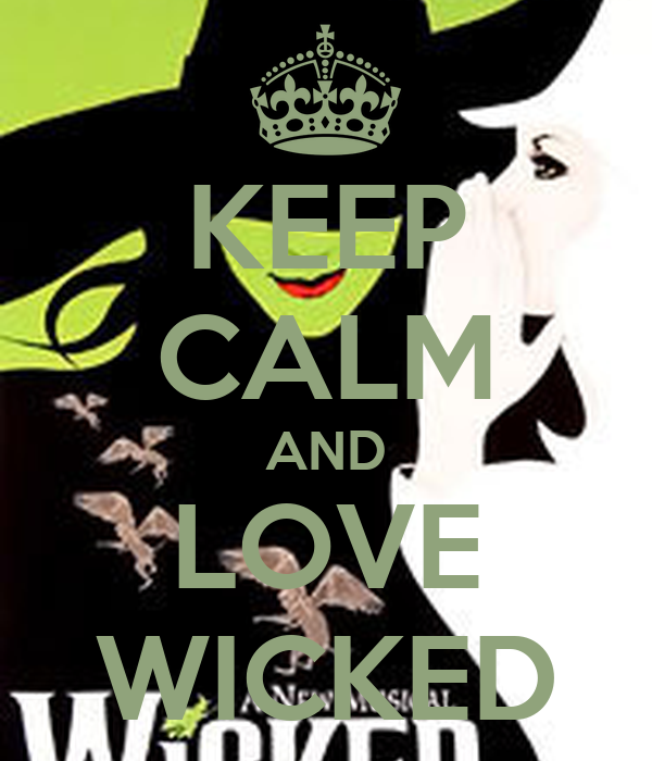 KEEP CALM AND LOVE WICKED