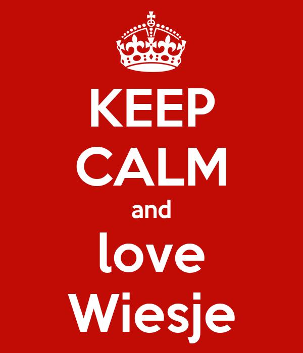 KEEP CALM and love Wiesje