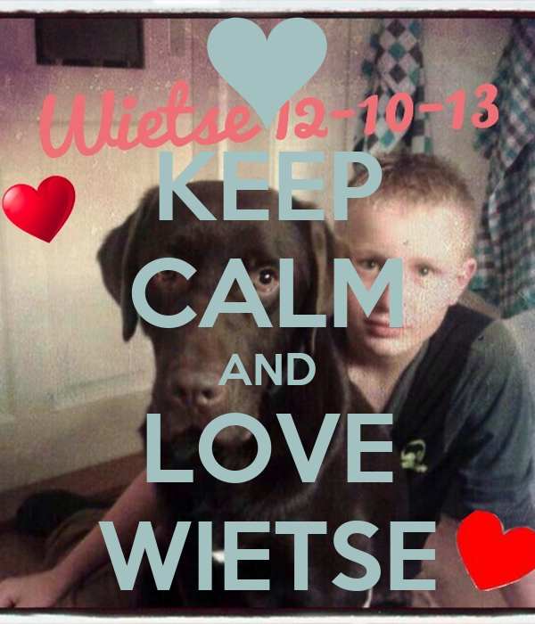 KEEP CALM AND LOVE WIETSE
