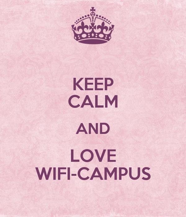 KEEP CALM AND LOVE WIFI-CAMPUS