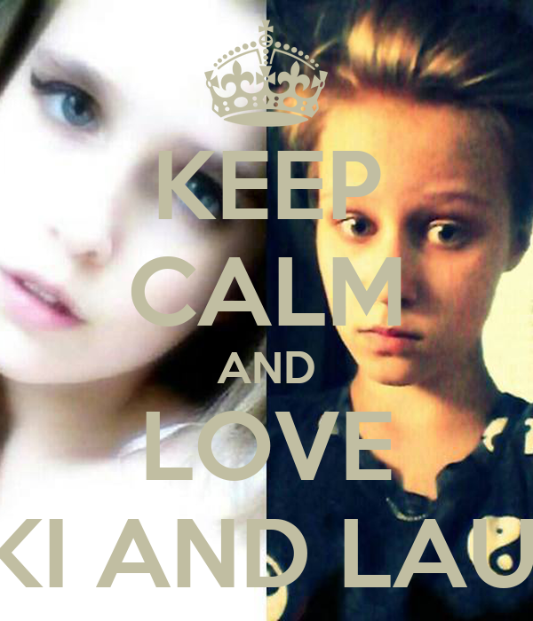 KEEP CALM AND LOVE WIKI AND LAURA